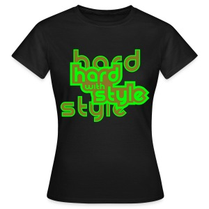 Hard with Style woman - Frauen T-Shirt