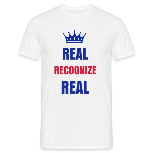 Real recognize Real - T-shirt Homme