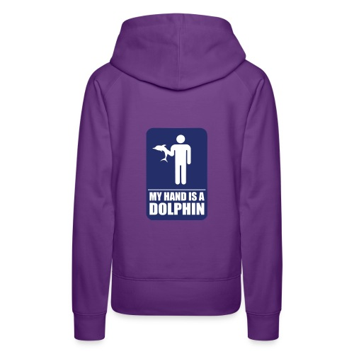 MY HAND IS A DOLPHIN! - Women's Premium Hoodie
