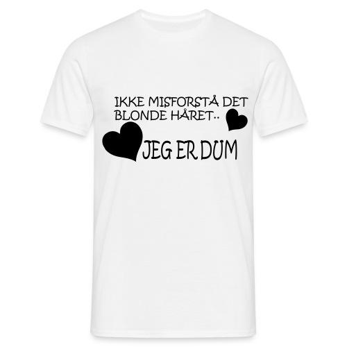 Jeg er dum - T-skjorte for menn