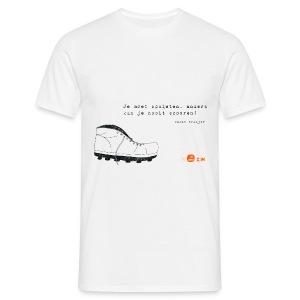 Je moet schieten - Mannen T-shirt