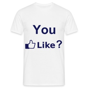 You Like? - Men's T-Shirt