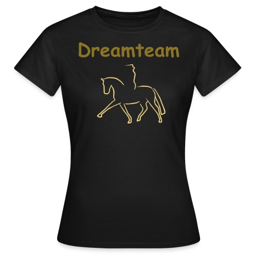 Dreamteam - Frauen T-Shirt