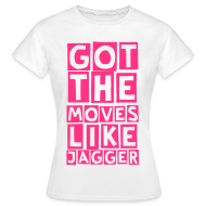 T-Shirts ~ Women's T-Shirt ~ moves like jagger (F)