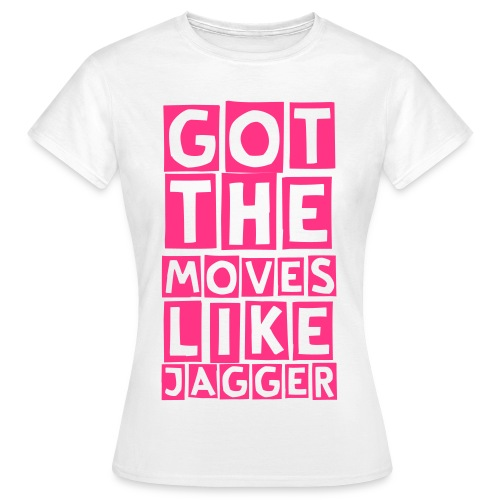 moves like jagger (F) - Women's T-Shirt