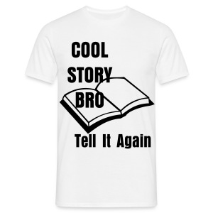 COOL STORY BRO! Again? - Men's T-Shirt