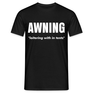 AWNING - loitering with in tents - Men's T-Shirt