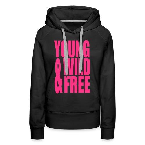 Trui Young, Wild & Free zwart. - Vrouwen Premium hoodie