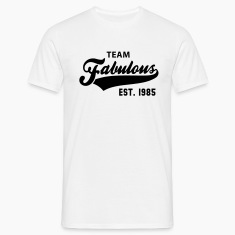 TEAM Fabulous Est. 1985 Birthday Anniversary T-Shirt BW