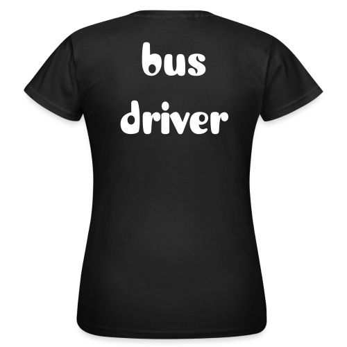 bus driver Tshirt woman funky - Women's T-Shirt
