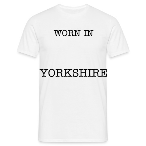 Worn in Yorkshire - Men's T-Shirt