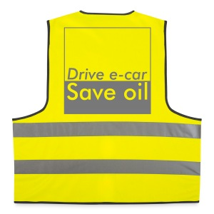 Drive e-car - Save oil   © by TOSKIO-VTMS - Warnweste
