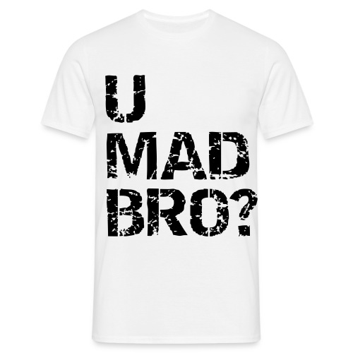 U mad bro? - Mannen T-shirt