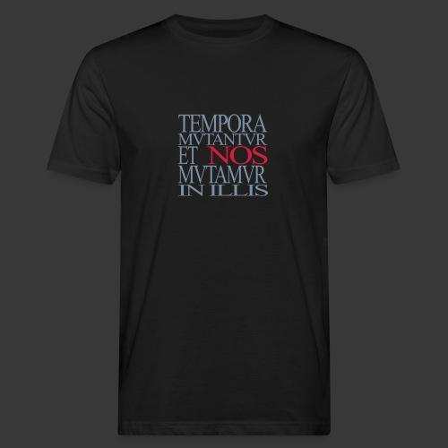 TEMPORA MUTANTUR ET NOS MUTAMUR IN ILLIS - Men's Organic T-Shirt