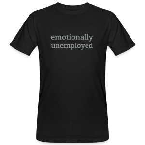 emotionally unemployed - Men's Organic T-shirt