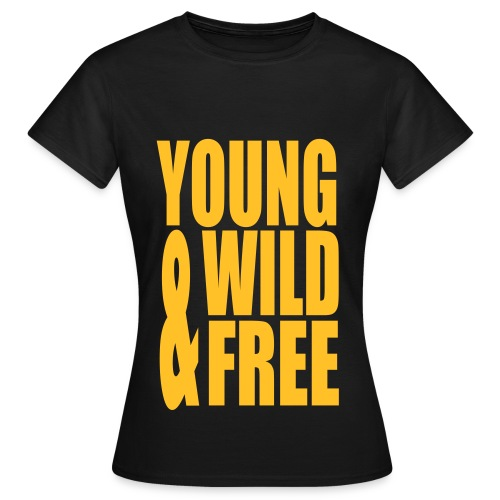 young wild & free ! - T-shirt Femme