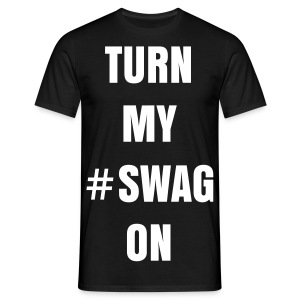 #YOLOXCLUSIVE - Man Shirt - Turn my Swag On - Männer T-Shirt