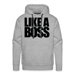 Like a boss mannensweater - Mannen Premium hoodie