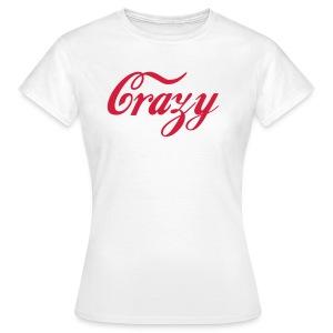 Crazy vrouwenshirt - Vrouwen T-shirt