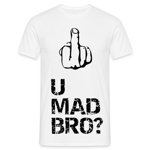U MAD? - T-skjorte for menn
