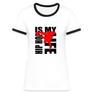 T shirt femme hip hop is my life - T-shirt contrasté Femme