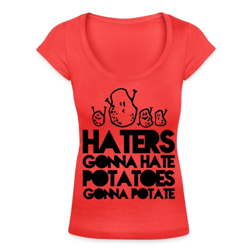 HATERS GONNA HATE POTATOES GONNA POTATE - Shirt - Vrouwen T-shirt met U-hals