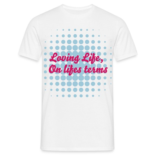 Loving life, on lifes terms - Men's T-Shirt