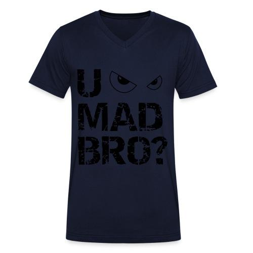 U MAD BRO? - Mannen bio T-shirt met V-hals van Stanley & Stella