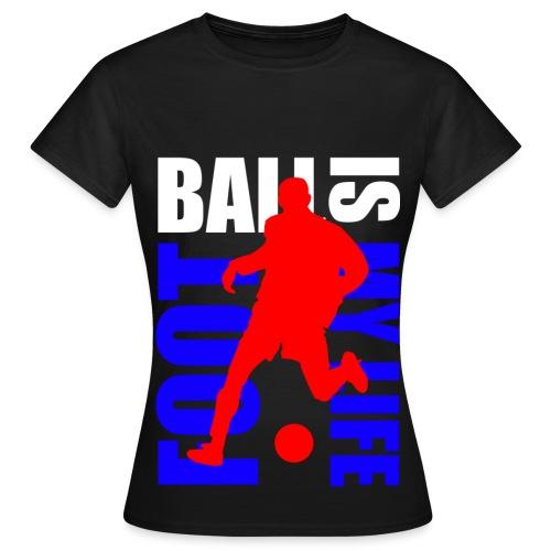 T shirt femme football is my life - T-shirt Femme