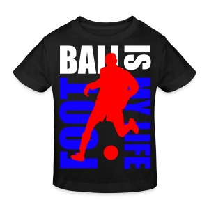 T shirt enfant football is my life - T-shirt bio Enfant