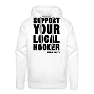 Support Your Local Hooker - Men's Premium Hoodie