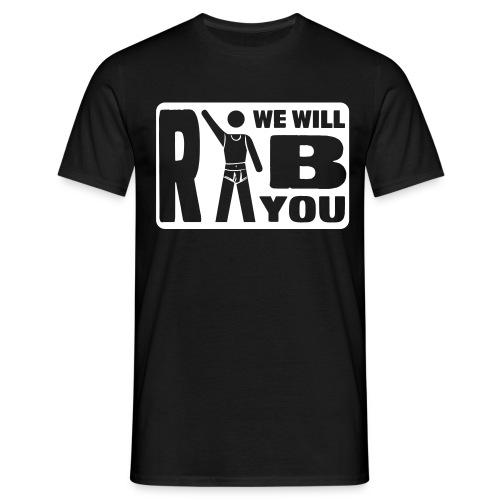 we will rib you - weisser druck - Männer T-Shirt