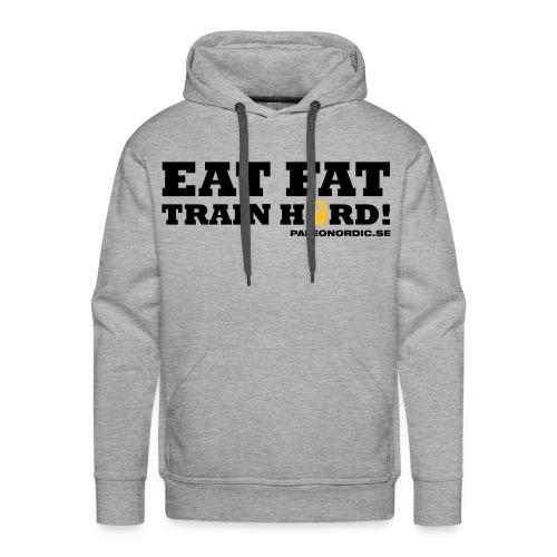 Eat Fat, train hard! - Premiumluvtröja herr