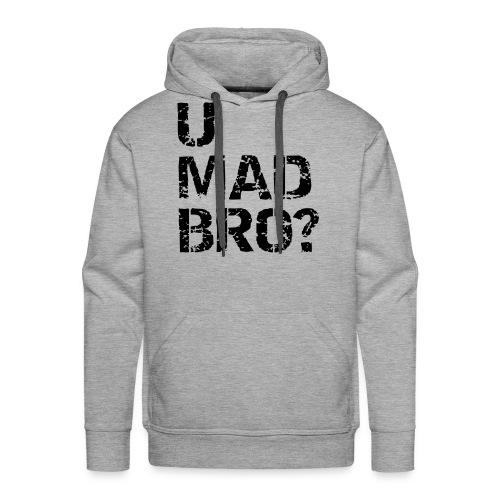 U mad bro? mannen sweather - Mannen Premium hoodie