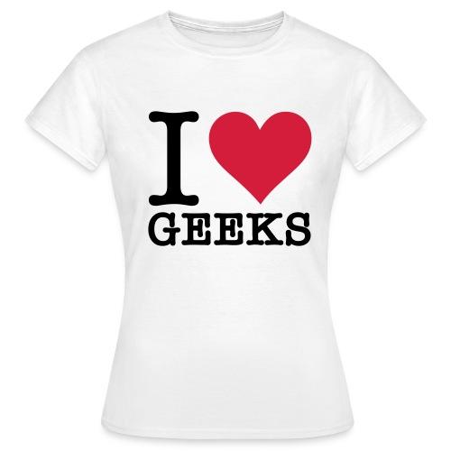 'I Love Geeks' T-shirt - Women's T-Shirt