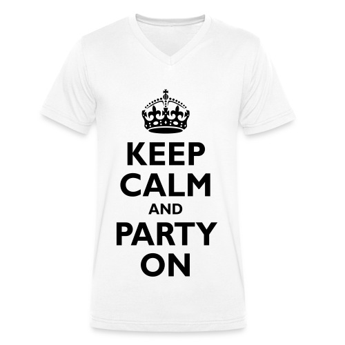 Keep Calm And Party On - Men's Organic V-Neck T-Shirt by Stanley & Stella