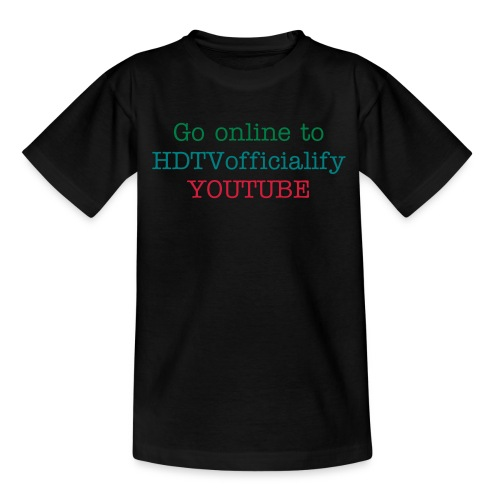 HDTVofficialify Go online to.. Teens T-shirt - Teenage T-Shirt