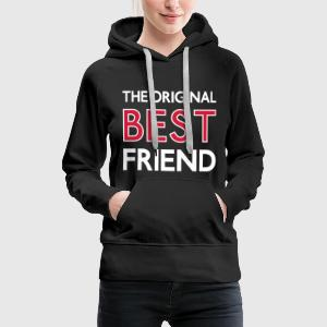 The original BEST FRIEND, Best Firends, beste Freunde, Sprüche, Friends, Freunde, Kumpels, Freundinen, beste Freundinen, Freundschaft, friendship, www.eushirt.com Pullover & Hoodies - Frauen Premium Hoodie