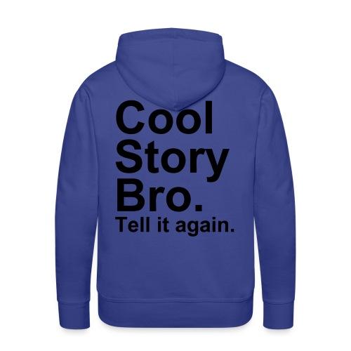 Cool Story Bro hoodie - Men's Premium Hoodie