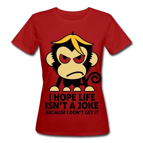 Life Isnt A Joke - Women's Organic T-shirt
