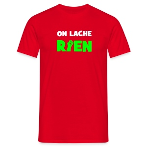 On lache rien - T-shirt Homme