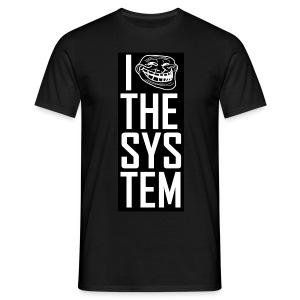 I troll the system - white on black - Männer T-Shirt