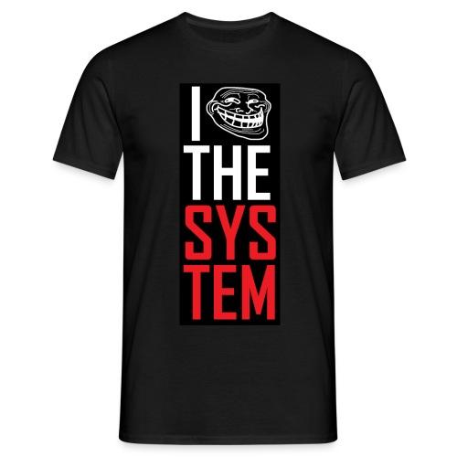 I troll the system - red/white on black - Männer T-Shirt