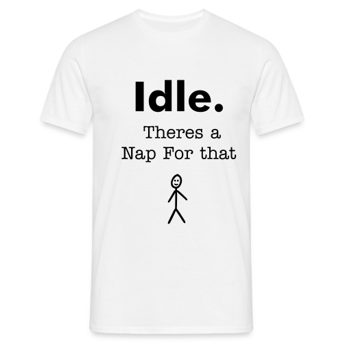 Idle - Men's T-Shirt