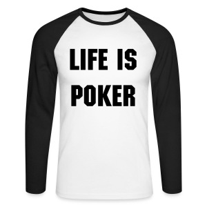 Life is poker - T-shirt baseball manches longues Homme