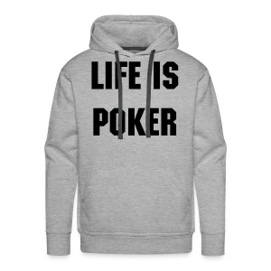 Life is poker - Sweat-shirt à capuche Premium pour hommes