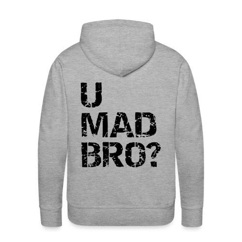 U mad bro? - Men's Premium Hoodie