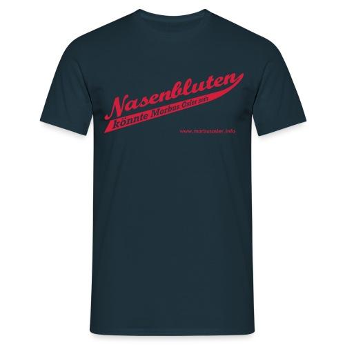 ts-nasenbluten-rot - Männer T-Shirt