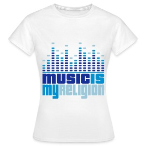 Music is my Religion Womens T-shirt - Women's T-Shirt