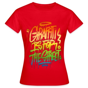 Graffiti is for the Street Womens T-shirt - Women's T-Shirt